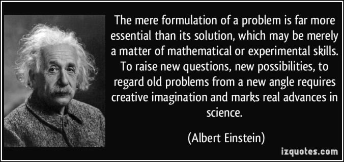 quote-the-mere-formulation-of-a-problem-is-far-more-essential-than-its-solution-which-may-be-merely-a-albert-einstein-373741